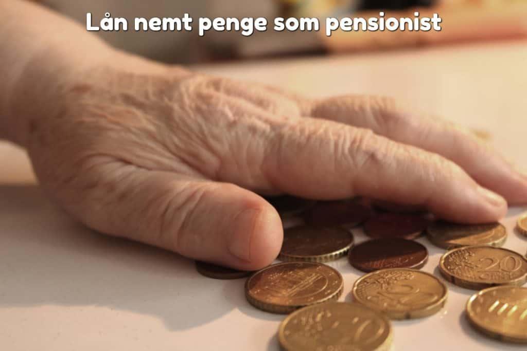Lån nemt penge som pensionist
