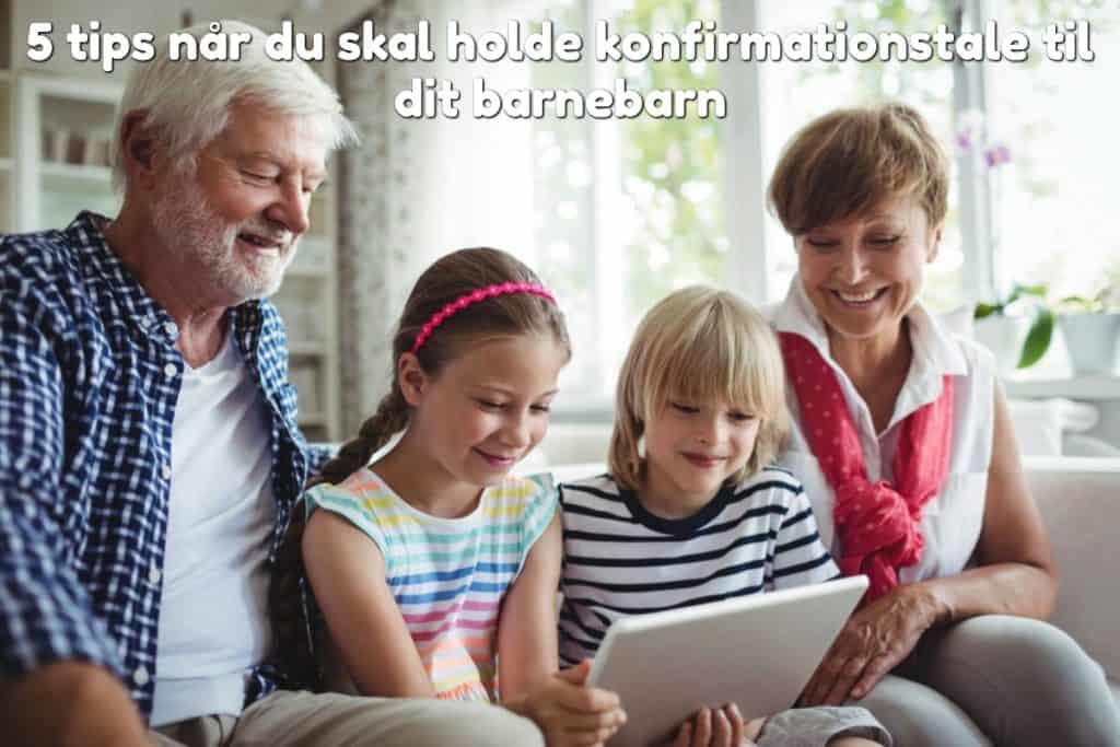 5 tips når du skal holde konfirmationstale til dit barnebarn