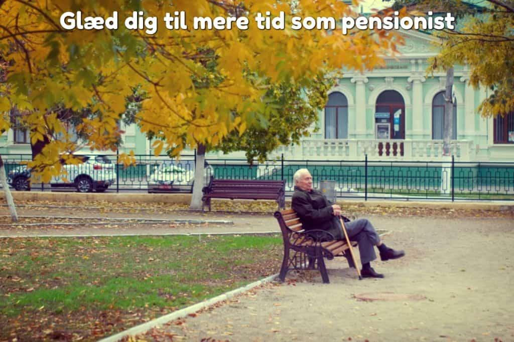Glæd dig til mere tid som pensionist